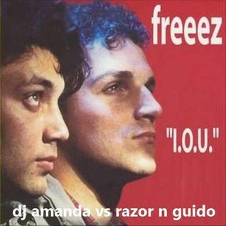 FREEZ   IOU 2016 [DJ AMANDA VS RAZOR N GUIDO]