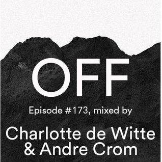 Podcast Episode #173, Mixed By Charlotte de Witte & Andre Crom