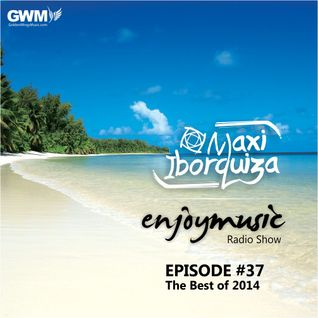 Enjoy Music with Maxi Iborquiza Episode #37 - The Best of 2014