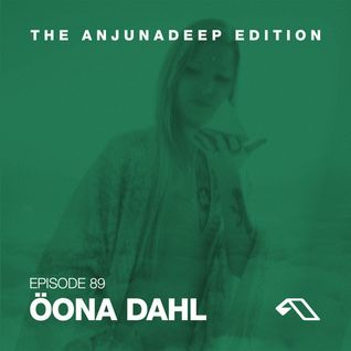 The Anjunadeep Edition 89 With Öona Dahl