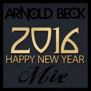 Arnold Beck Januar Mix 2016 ( $$$ HAPPY NEW JEAR MIX $$$ )