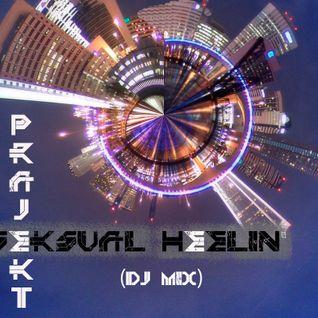 Prajekt - Seksual Heelin (Dj Mix)
