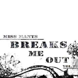 Miss Mants - Breaks Me Out Vol 2,  January 2013