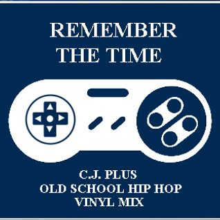 C.J. Plus - Remember The Time (OldSchool Hip-Hop Vinyl Only)