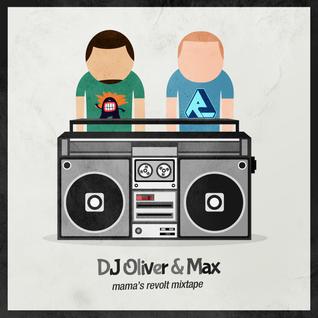 DJ Oliver & Max - Mama's Revolt