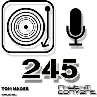 Techno Music | Tom Hades Tom Hades in the Rhythm Convert(ed) Podcast 245 (Studio Mix)