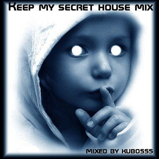 Keep my secret house mix
