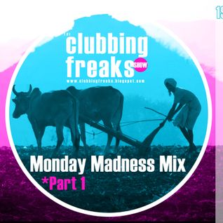 CLUBBING FREAKS - (Monday Madness Mix) - Agosto 2013 - part1
