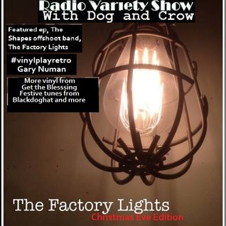 Radio Variety Show  Solo with Dog(Dj Readman) The Factory Lights and Festive songs with vinylplay