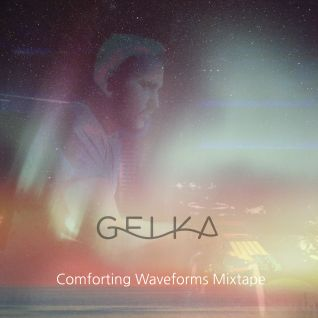Gelka - Comforting Waveforms Mixtape