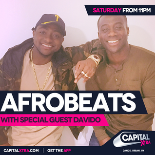 Afrobeats on Capital XTRA - Sat 8th October *DAVIDO Take-Over*