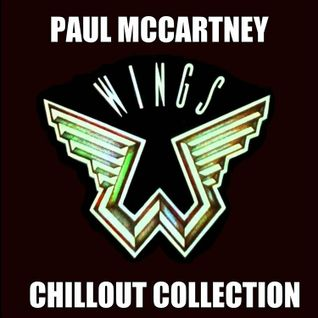 Paul McCartney and Wings - A Chill Out Collection