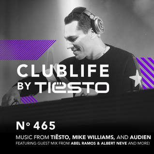 Clublife By Tiësto #465 Podcast (07-03-2016)