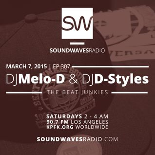 Episode 306 - Melo-D & D-Styles (World Famous Beat Junkies) - March 7th, 2015