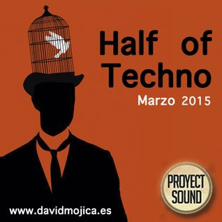Half of Techno 4 (Marzo 2015)
