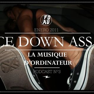Face Down Ass Up Podcast Vol. 3 /Jan 10/ by LA MUSIQUE D'ORDINATEUR