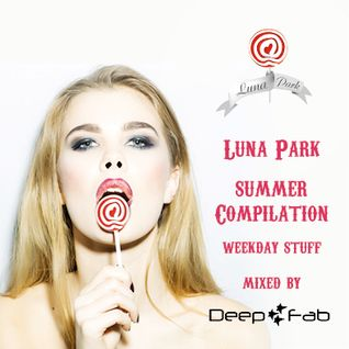 Luna Park 2015 Summer Edition (Weekday Mix)