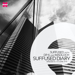DP-6 - Guest Mix @ Suffused Diary 065 on Frisky Radio