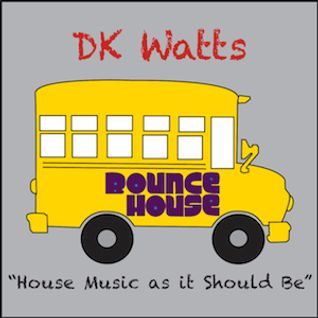 "DK Watts ""House Music as it Should Be"" 2013 Episode #7"