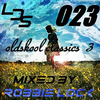 LDS 023 OLDSKOOL CLASSICS VOL 3 MIXED BY ROBBIE LOCK