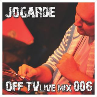 OFF TV Live Mix 006 - Jogarde (02.10.2011.)
