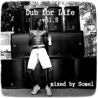 Some1 - Dub for Life Vol.5