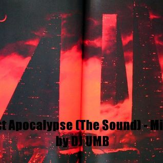 Post Apocalypse (The Sound) - DJ UMB (MAY 2012)