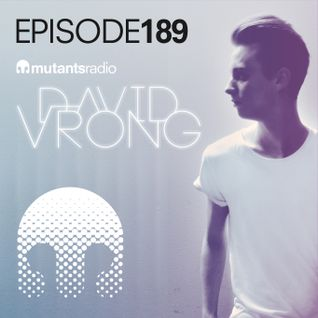Mutants Radio with David Vrong. Episode 186