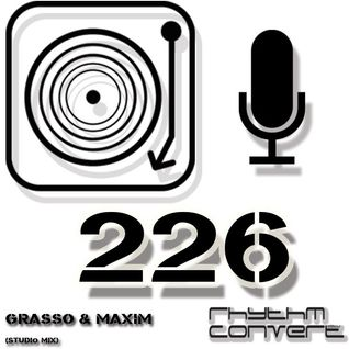 Techno Music | Grasso & Maxim in the Rhythm Converted Podcast 226 (Studio Mix)