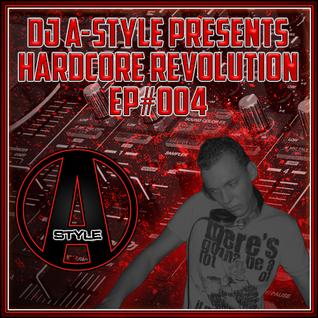 DJ A-Style Presents: Hardcore Revolution EP#004