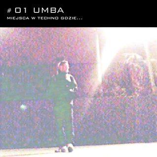 Miejsca w techno gdzie... #01 UMBA