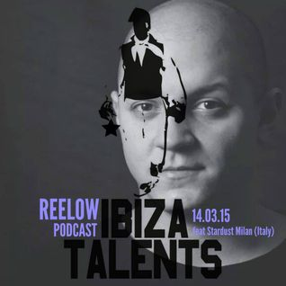 REELOW - Special Podcast for Ibiza Talents feat Stardust 14.03.15 @ Club Haus 80's Milano (Italy)