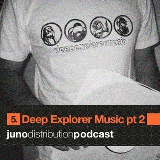 Juno Distribution Podcast #5 with Deep Explorer (part 2)