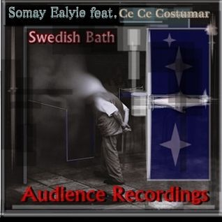 Somay Ealyie feat. CeCe Costuma - Swedish Bath