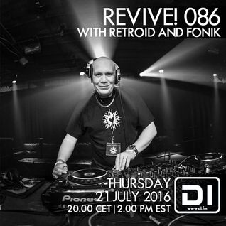 Revive! 086 With Retroid And Fonik (21-07-2016)
