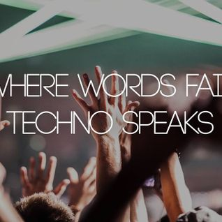 Where words fail - Techno speaks