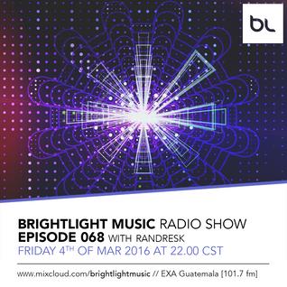 #068 BrightLight Music Radio Show with Randresk