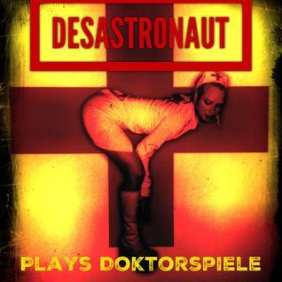 Desastronaut plays Doktorspiele 23.10.2015