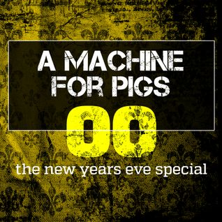 A Machine for Pigs - The New Year's Eve Special