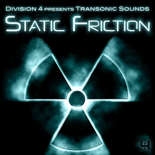 Division 4 presents Transonic Sounds - Static Friction