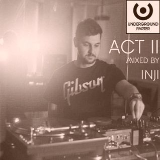 Underground Parter – ACT II (mixed by Inji)