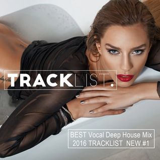 BEST Vocal Deep House Mix 2016 ★ NEW #1 Compiled by TRACKLIST