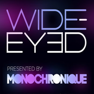Monochronique - Wide-eyed 046 (19 October 2014) on TM Radio