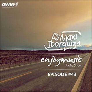 Enjoy Music with Maxi Iborquiza - Episode #43
