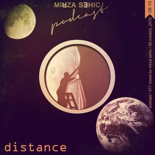 Distance / Podcast # 077