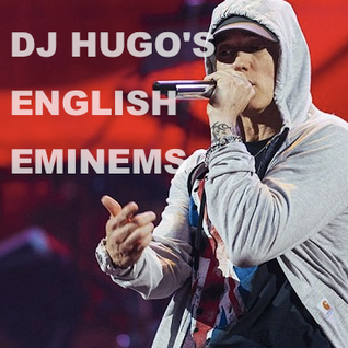 DJ Hugo's English Eminems