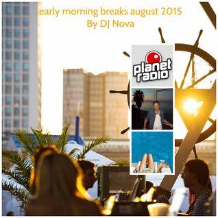 early morning breaks august 2015