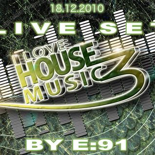 E:91's Live set @ I LOVE HOUSE MUSIC vol.3