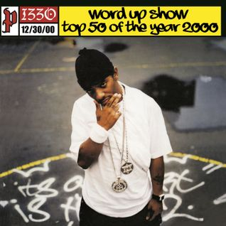Word Up Show - 12/30/00 - Top 50 of 2000, Hosted by Pizzo