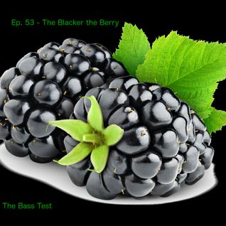Ep. 53 - The Blacker the Berry